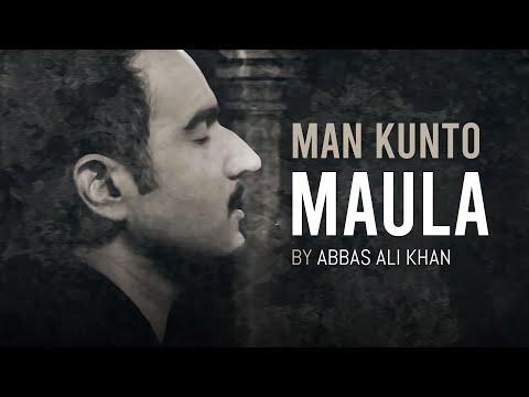 Abbas Ali Khan  Man Kunto Maula