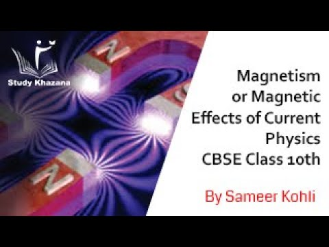 Magnetism or Magnetic Effects of Current - Class10th | Physics | Video Lecture