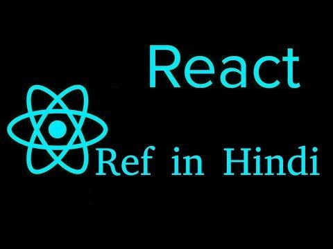React js Hindi Tutorial # 20 Use refs thumbnail