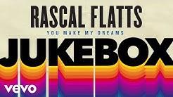 Rascal Flatts - You Make My Dreams (Audio)