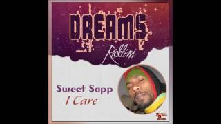 Sweet Sapp - I Care (Dreams Riddim) - April 2017