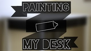 Painting My Desk