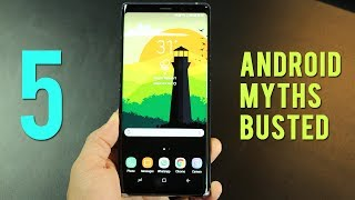 5 Android myths BUSTED! (2017)