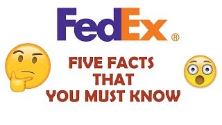 Fedex Express | FACTS YOU MUST KNOW??!!