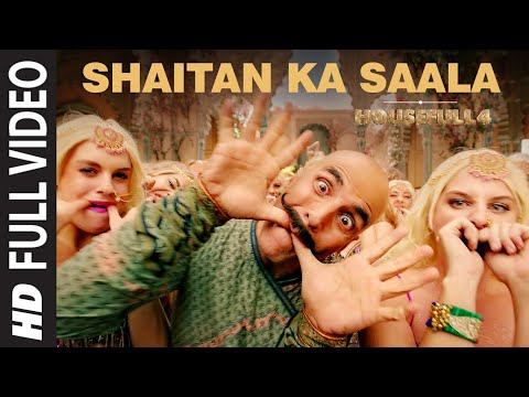 Housefull 4: Shaitan Ka Saala Full Video | Akshay Kumar | So