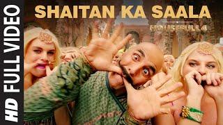 Housefull 4: Shaitan Ka Saala Full Video | Akshay Kumar | Sohail Sen Feat. Vishal Dadlani