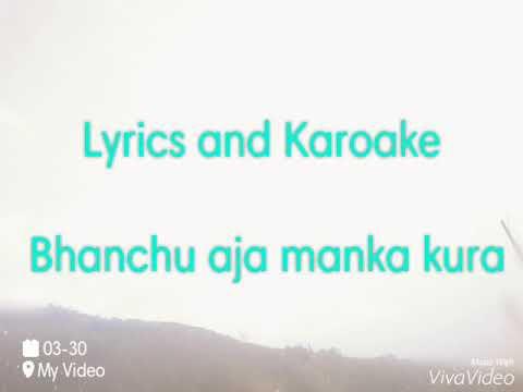 Bhanchu aja manka kura Nepali karoake song by Smr Bantawa Rai