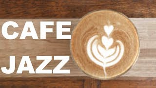 Cafe Jazz & Cafe Jazz Chill: Best Cafe Jazz Instrumental Mix & Cafe Jazz Mix
