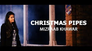 Christmas Pipes by Mizraab Khawar