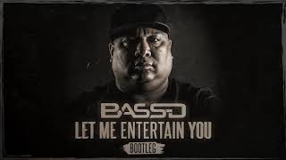 Cover images Bass D - Let Me Entertain You (Bootleg) FREE DOWNLOAD!!!