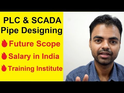 PLC, SCADA And Piping Design Engineer Career Scope, Salary And Best Training Institute In India