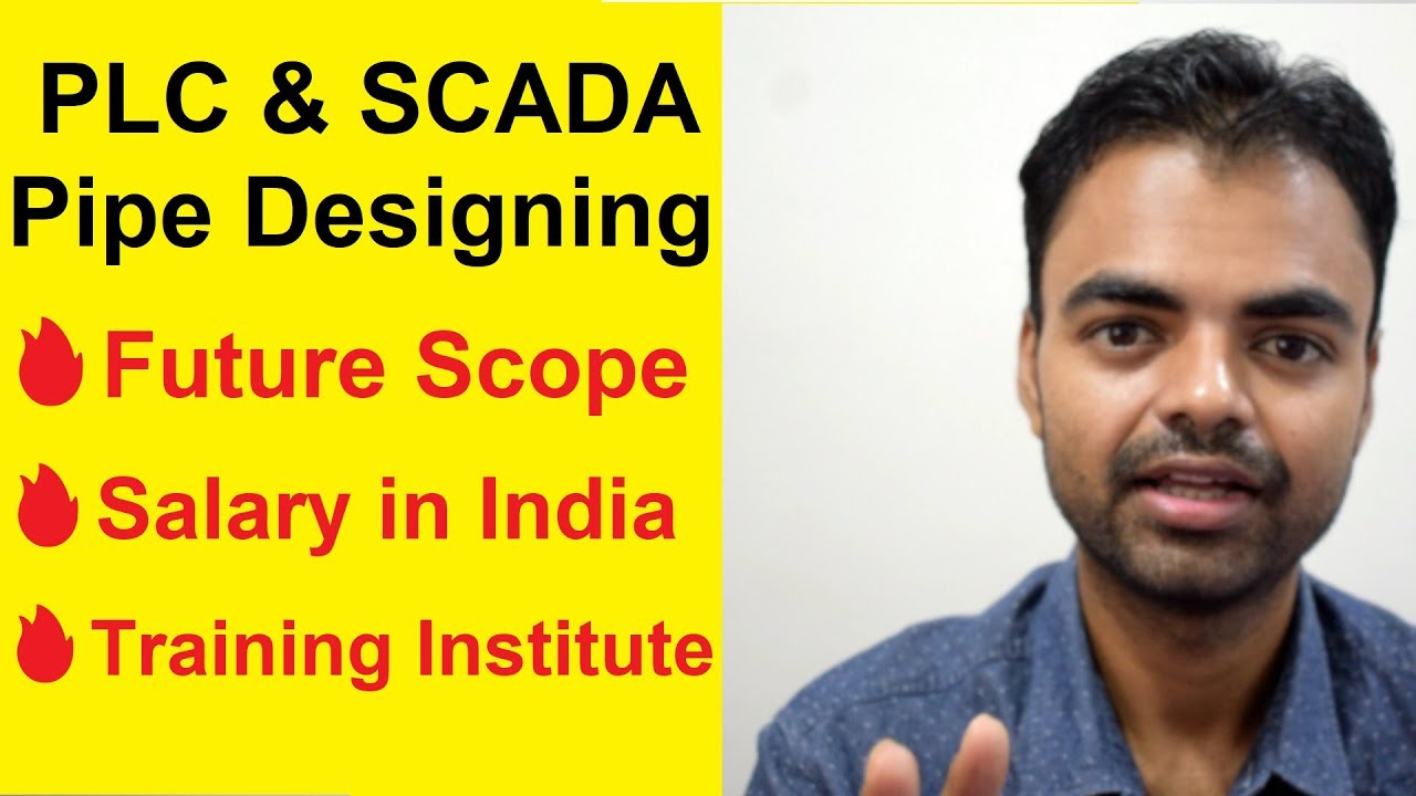 Plc Scada And Piping Design Engineer Career Scope Salary And Best Training Institute In India Youtube
