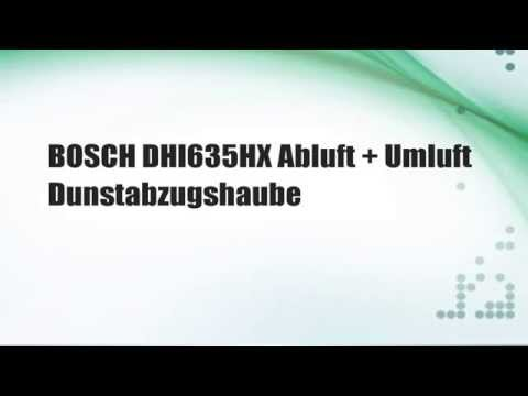 die besten bosch dhi635hx abluft umluft dunstabzugshaube youtube. Black Bedroom Furniture Sets. Home Design Ideas