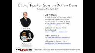 Dating Tips For Guys: Selecting The Right Girl (Outlaw Dave Show)