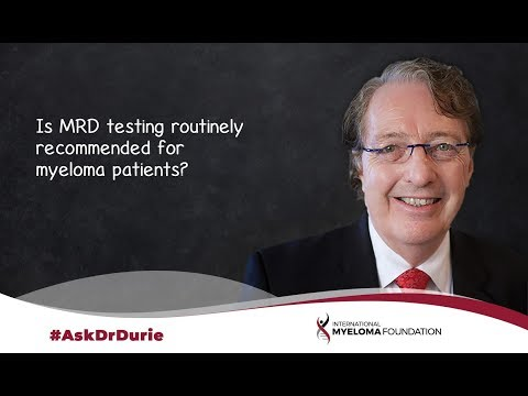 Is MRD testing routinely recommended for myeloma patients?