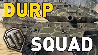 World of Tanks || DURP SQUAD