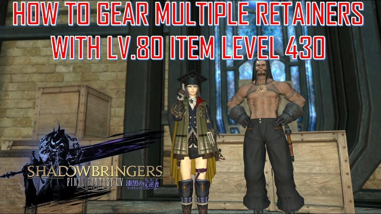 Final Fantasy XIV - Gearing Level 80 Battle Retainers with ilv 430
