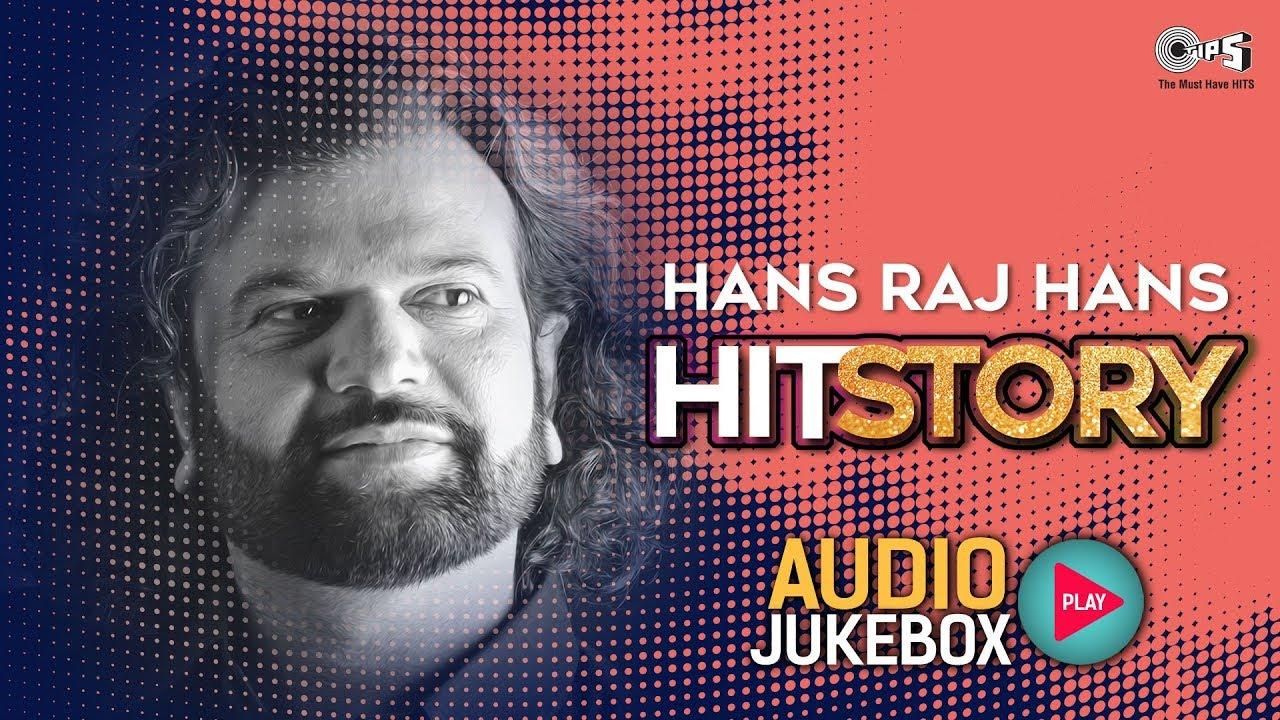 HitStory by Hans Raj Hans | Audio Jukebox | Non - Stop Punjabi Hits
