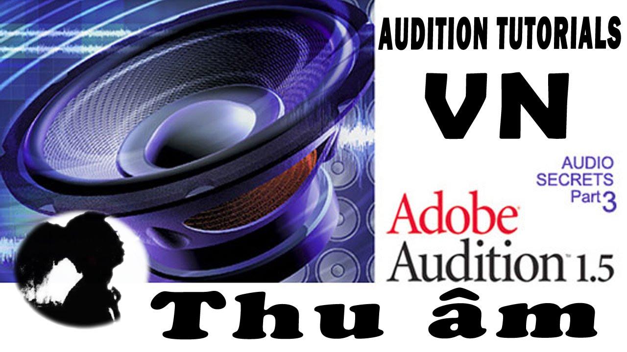 Thu âm đơn giản với Adobe Audition 1.5 – L3ose7en (Trường Leo)