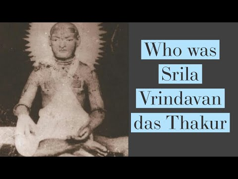 Who Is Srila Vrindavan Das Thakur