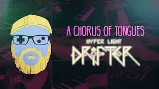 VGM #89: A Chorus of Tongues (Hyper Light Drifter)