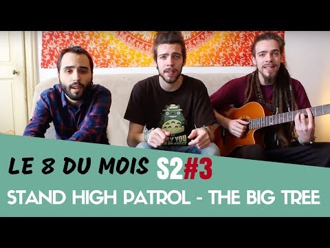 Stand High Patrol - The Big Tree - (Dub Silence Cover) Le 8 du Mois S2#3