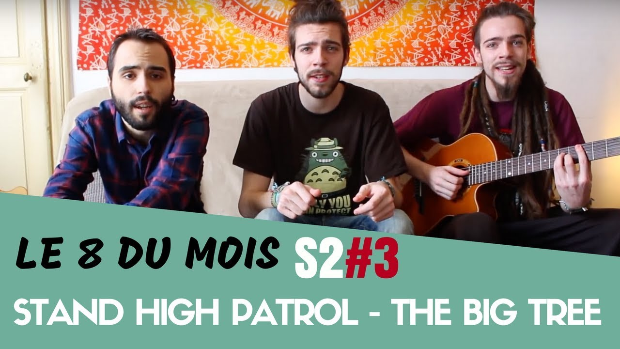 Stand High Patrol The Big Tree Dub Silence Cover Le 8 Du Mois S2 3 Youtube