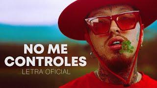 No Me Controles - Nanpa Básico (LETRA)