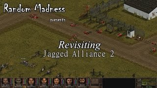 revisiting - Jagged Alliance 2