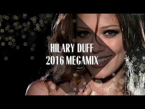 Hilary Duff Megamix [2016]