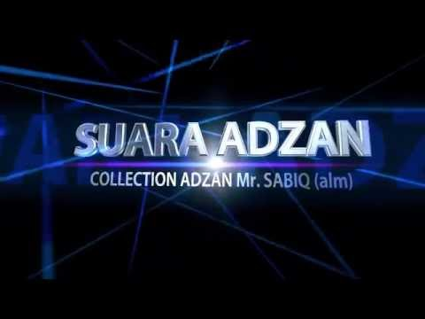 Suara Adzan Pak SABIQ Part 3