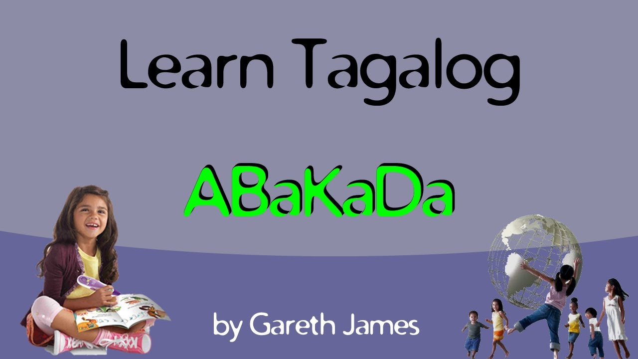 Learn your ABC in Tagalog - Matutong mag Abakada - YouTube