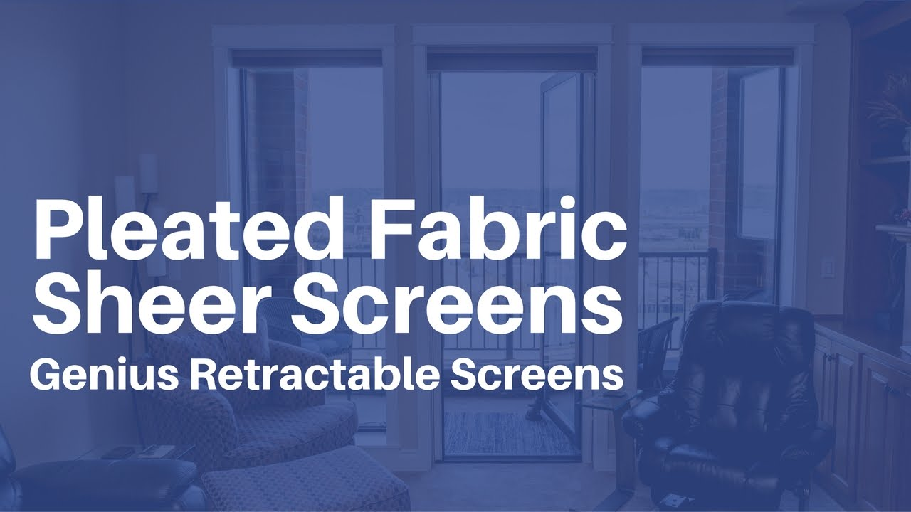 Genius retractable screens pleated fabric sheer screens for Genius retractable screen