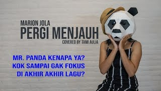 Pergi Menjauh cover by Tami Aulia Live Acoustic feat Mr. Panda #MarionJola MP3
