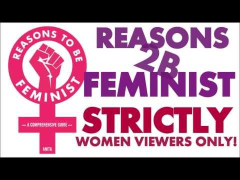Reasons To Be Feminist (2 Minute Abridged Version - Audio Bo