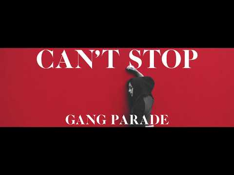 GANG PARADE「CAN'T STOP」MUSIC VIDEO