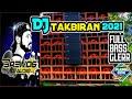 DJ TAKBIRAN BREWOG TERBARU 2021 FULL BASS GLERR spesial idul Adha