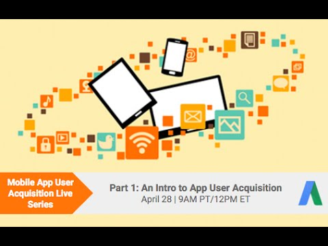 An Introduction to App User Acquisition (Mobile App User Acquisition Series, Part 1)