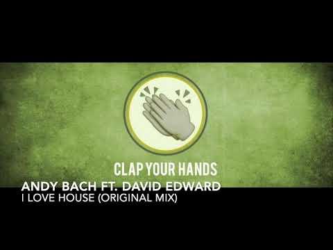 Andy Bach ft. David Edward - I Love House (Original Mix)