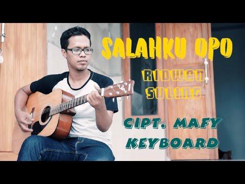 Salah Ku Opo - Ridwan Suling - Cipt. Mafy Keyboard