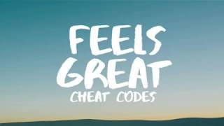 Cheat Codes - Feels Great (Lyrics / Lyric Video) Ft. Fetty Wap & CVBZ