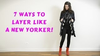 How to Layer Clothes Like A New Yorker: 7 Ways!