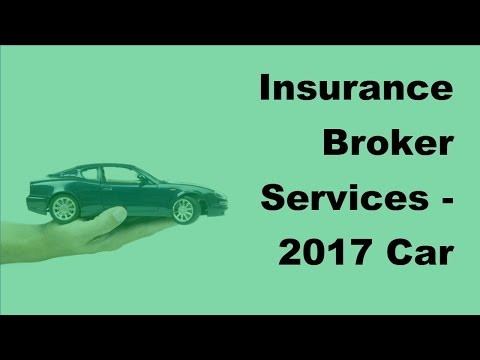 Insurance Broker Services  -  2017 Car Insurance Provider Hiring Tips