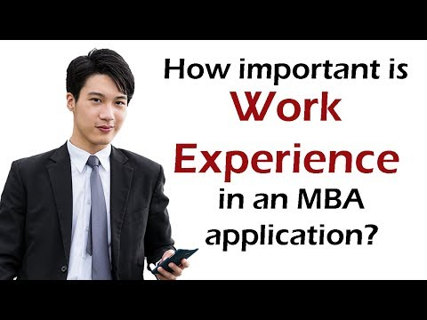 How important is work experience in an MBA application?