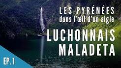 Luchonnais et Maladeta - Les Pyrénées dans l'œil d'un Aigle - Episode 1