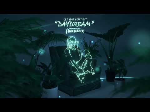 Eat Your Heart Out - Daydream (Audio) Mp3