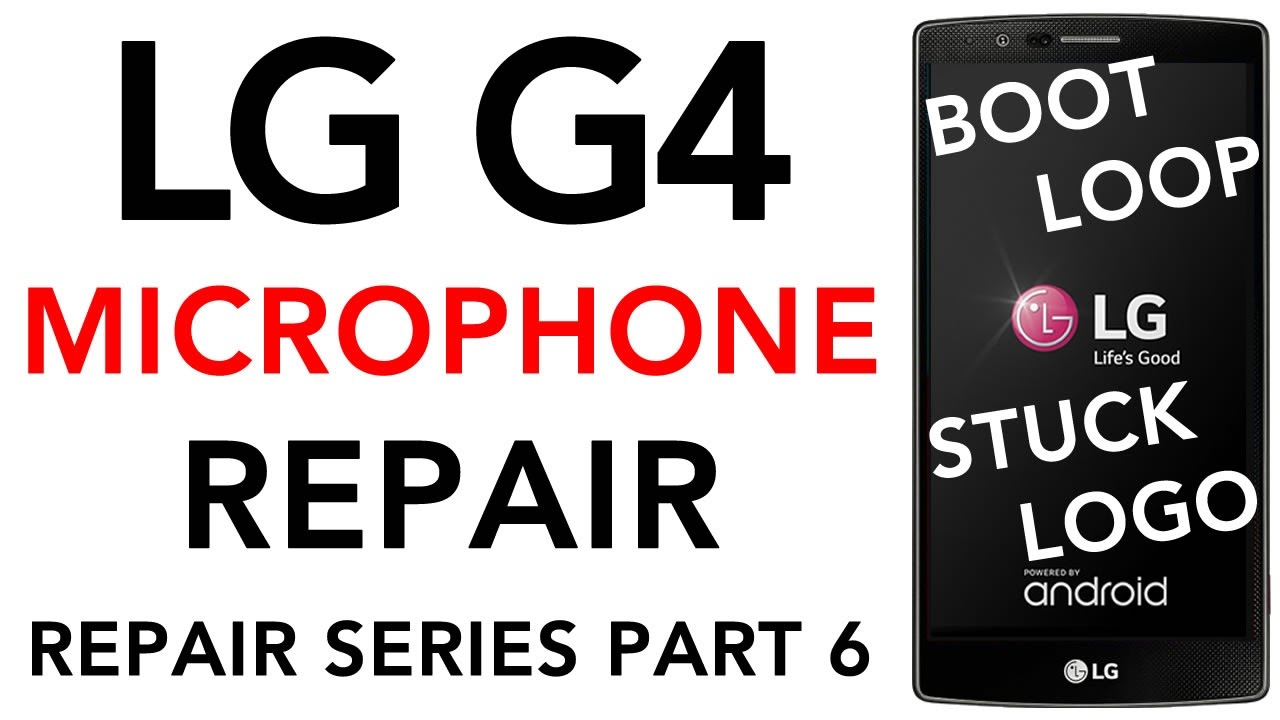 LG G4 Microphone FIXED Can't Hear Me Speaking Mic No Sound Recording Video  - Repair Series Part 6