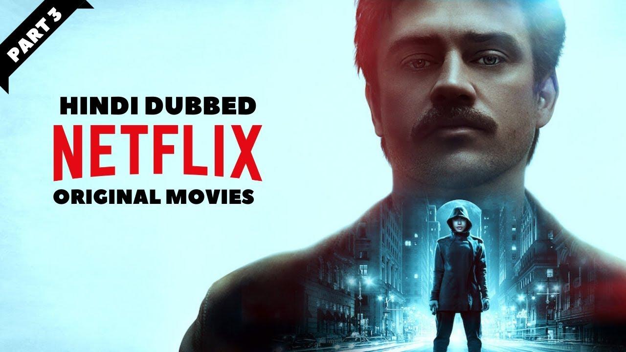 Netflix's Original Movies Hindi Dubbed List Explained Part 20