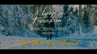 #Episode6 - The Path of a Nomad | Digital Nomads Stories