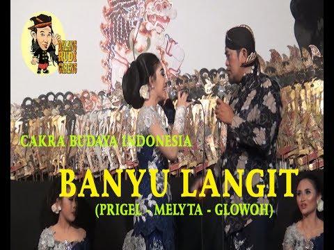 BANYU LANGIT - PRIGEL MELYTA GLOWOH - CAKRA BUDAYA INDONESIA